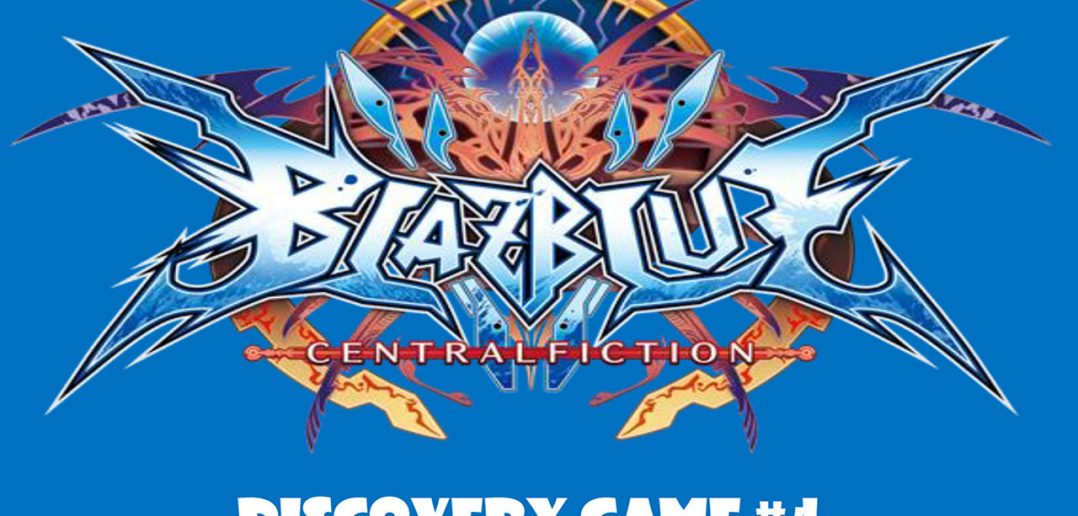 Discovery Game #4 – Blazblue Central Fiction