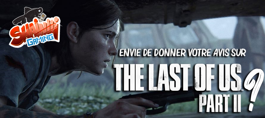On vous donne la parole « The Last Of Us 2 »